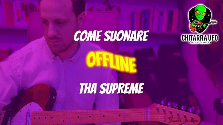 Offline Tha Supreme Tutorial Chitarra